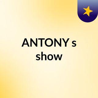 ANTONY's show