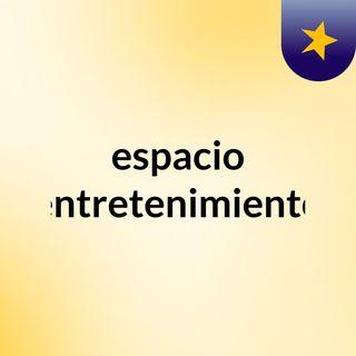 espacio  entretenimiento