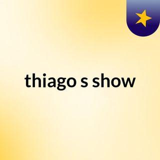 Episódio 2 - thiago's show