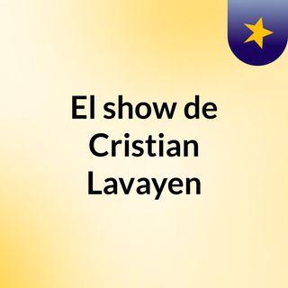 El show de Cristian Lavayen