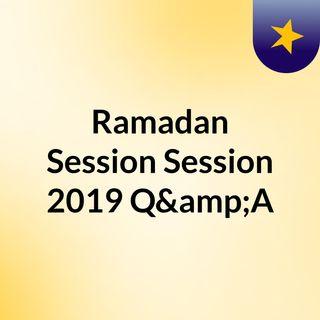 Ramadan Session Session 2019 Q&A
