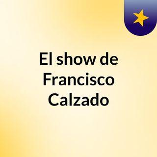 El show de Francisco Calzado