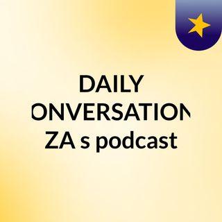 Episode 3 - Kaizer Chiefs New Coach, Women Who Gave Birth To 10 Children, Eskom Load Shedding Stage 10|Daily Conversations ZA