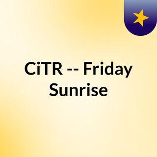 CiTR -- Friday Sunrise