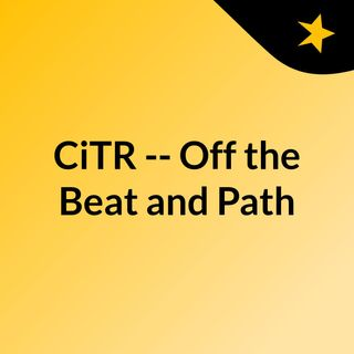 CiTR -- Off the Beat and Path