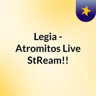 Legia - Atromitos Live'StReam!!