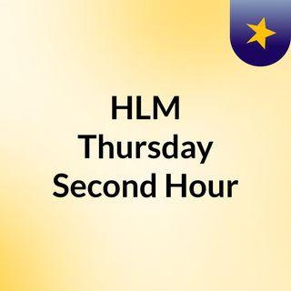 HLM Thursday Second Hour