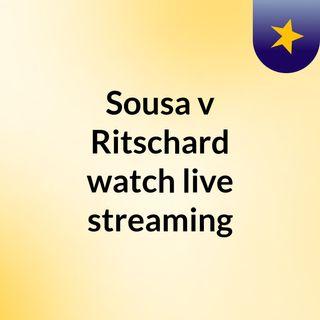 Sousa v Ritschard watch live streaming