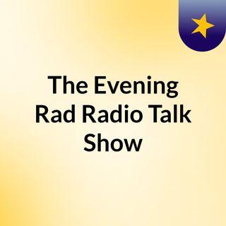 The Evening Rad Radio Talk Show