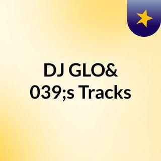 DJ GLO' House Chill Mix (No Vocals)