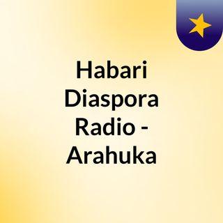 Habari Diaspora Radio - Arahuka