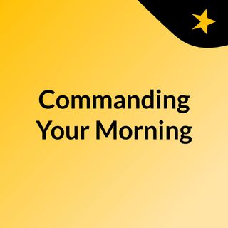 Commanding Your Morning