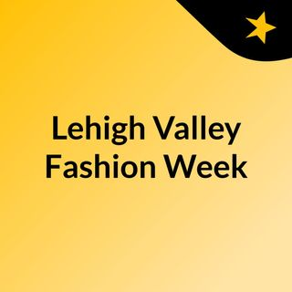 Lehigh Valley Fashion Week Radio
