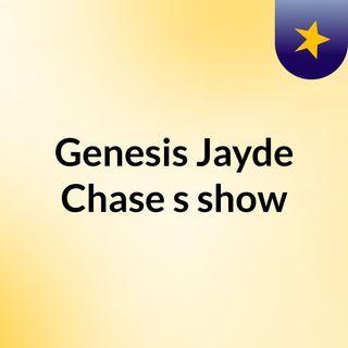 Genesis Jayde Chase's show
