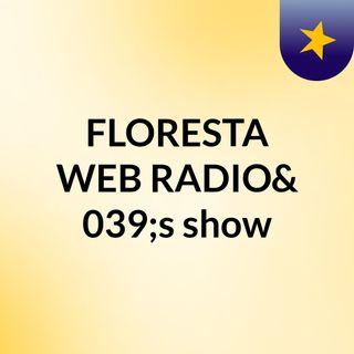 FLORESTA WEB RADIO's show