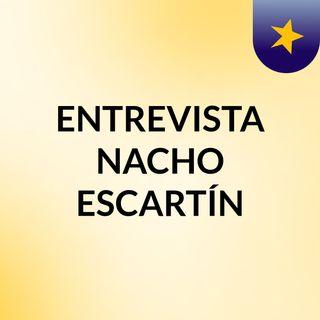 ENTREVISTA NACHO ESCARTÍN