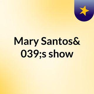 Episódio 2 - Mary Santos's show