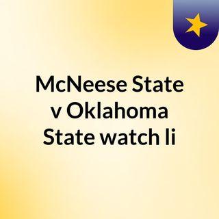 McNeese State v Oklahoma State watch li