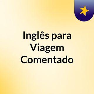 Inglês para Viagem Comentado