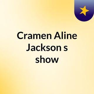 Episode 2 - Cramen Aline Jackson's show