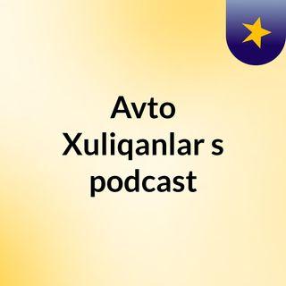 Episode 2 - Avto Xuliqanlar's podcast