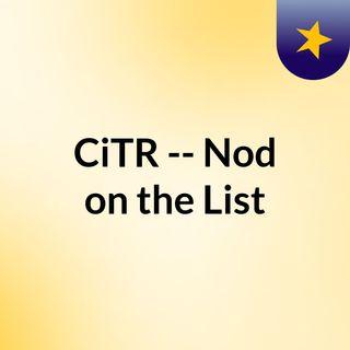 CiTR -- Nod on the List