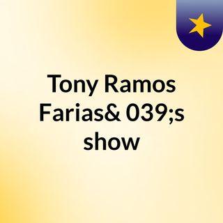 Tony Ramos Farias's show