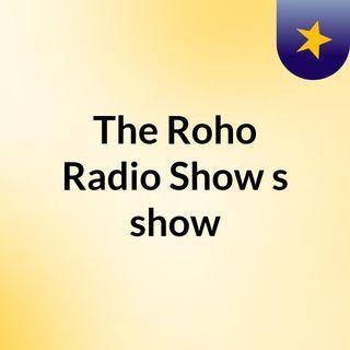 The Roho Show 10-20-18