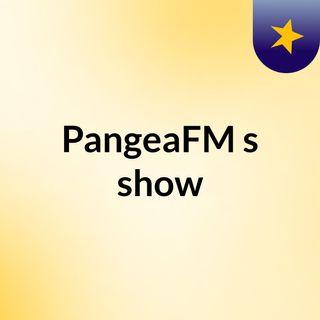 PangeaFM's show