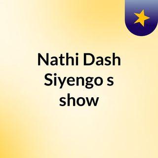 Nathi Dash Siyengo's show