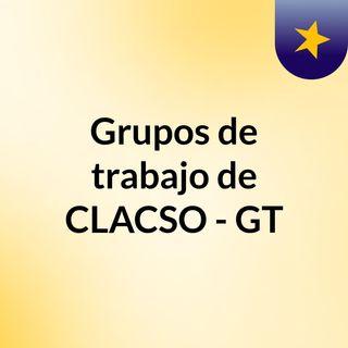 Grupos de trabajo de CLACSO - GT