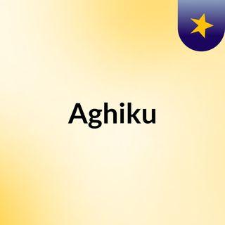 Aghiku