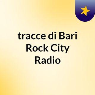 tracce di Bari Rock City Radio