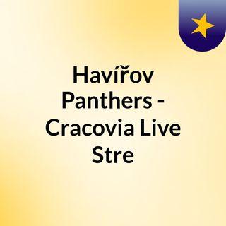 Havířov Panthers - Cracovia Live Stre