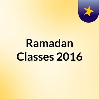 Ramadan Classes 2016