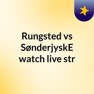 Rungsted vs SønderjyskE watch live str