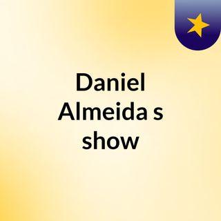 Daniel Almeida's show