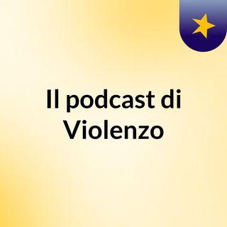 Il podcast di Violenzo