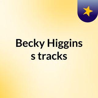 Becky Higgins's tracks