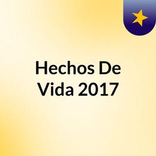 Hechos De Vida 2017