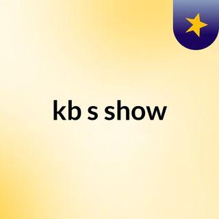 kb's show