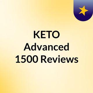 KETO Advanced 1500 Reviews