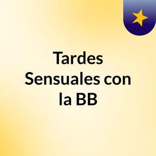 Tardes Sensuales con la BB
