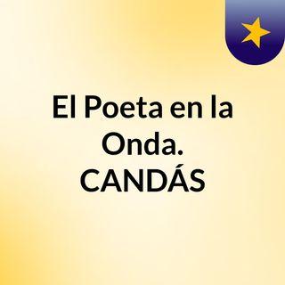 El Poeta en la Onda.  CANDÁS