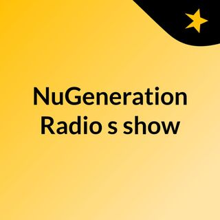NuGeneration Radio's show