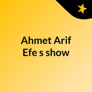 Ahmet Arif Efe's show