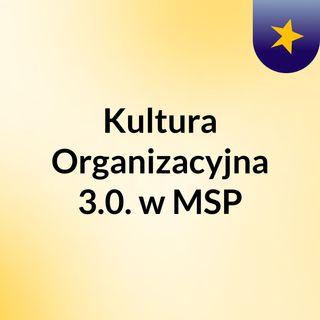 Kultura Organizacyjna 3.0 w MSP