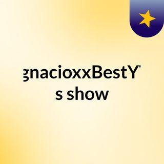 Ignacio's Show