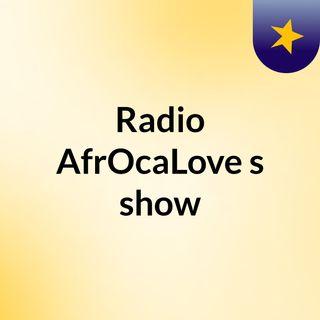 Radio AfrOcaLove's show