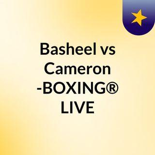 Basheel vs Cameron -BOXING® LIVE